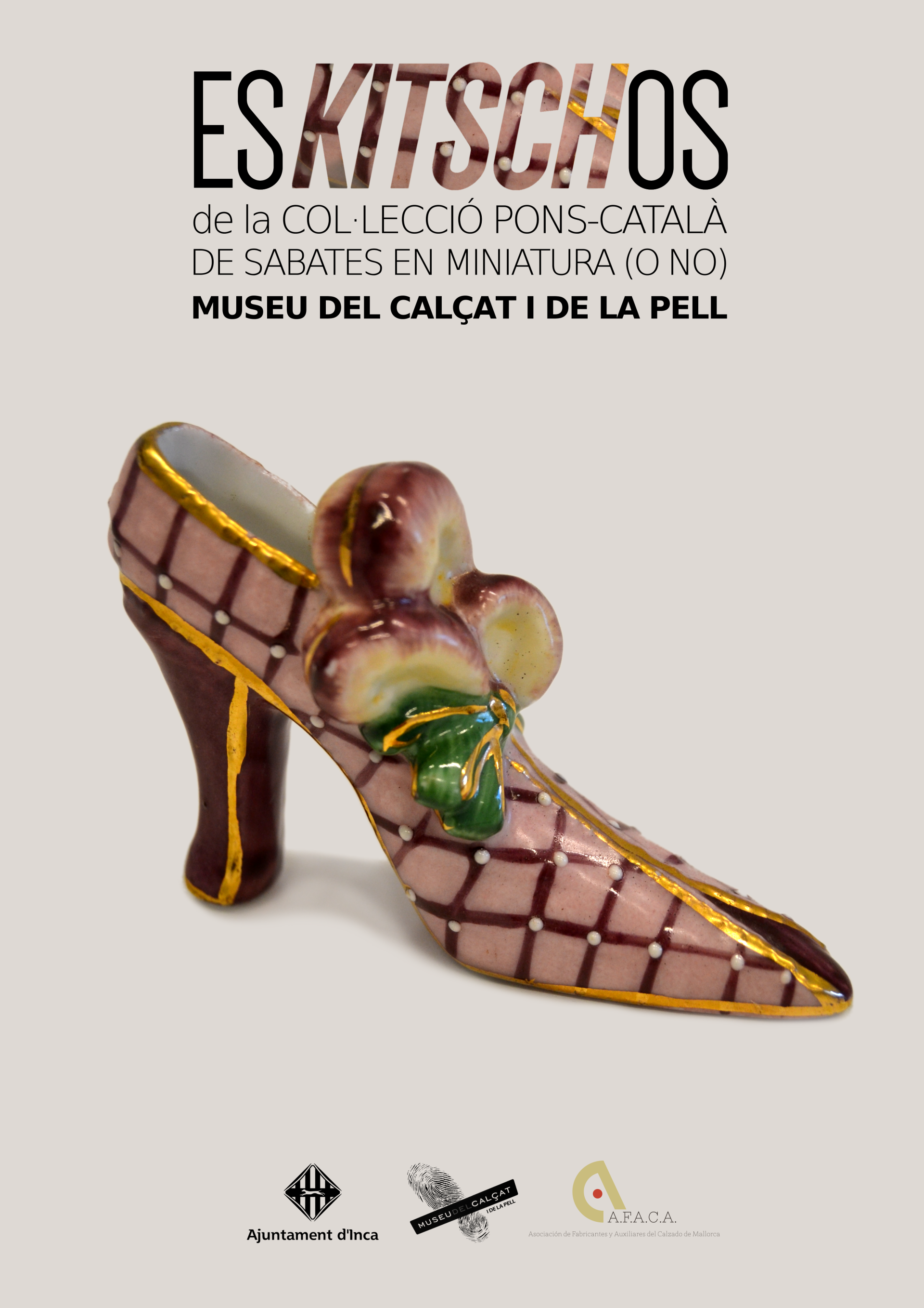 Poster of the exhibition esKITSCHos Museu del Calçat Inca Footwear Museum